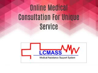 Online Medical Consultation For Unique Service