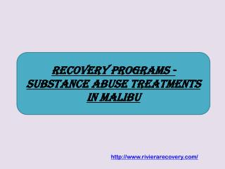 Recovery Programs - Substance Abuse Treatments in Malibu