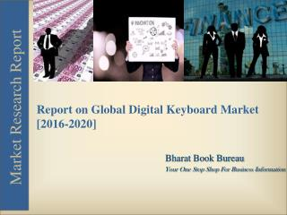 Report on Global Digital Keyboard Market [2016-2020]