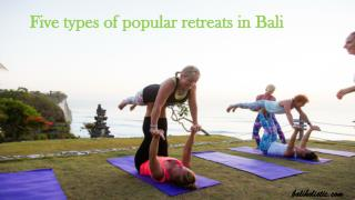 Five types of popular retreats in Bali