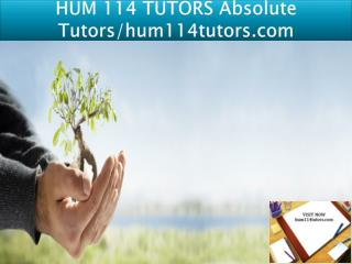 HUM 114 TUTORS Absolute Tutors/hum114tutors.com