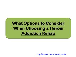 What Options to Consider When Choosing a Heroin Addiction Rehab