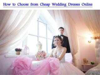 How to Choose from Cheap Wedding Dresses Online