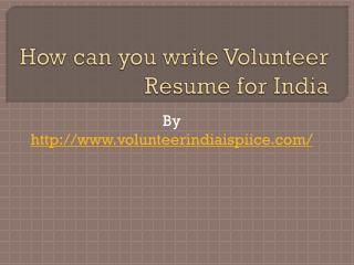 How can you write Volunteer Resume for India