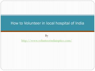 How to Volunteer in local hospital of India