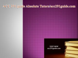 ACC 291 guide Absolute Tutors/acc291guide.com
