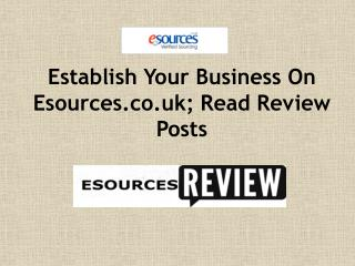 Establish Your Business On Esources.co.uk; Read Review Posts