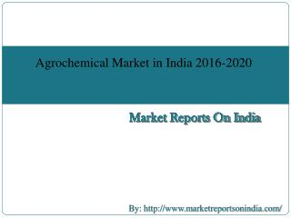 Agrochemical Market in India 2016-2020