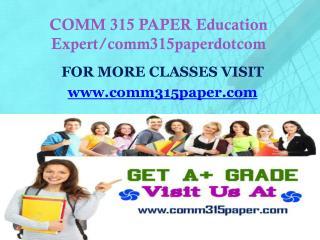 COMM 315 PAPER Education Expert/comm315paperdotcom