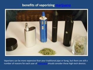benefits of vaporizing marijuana