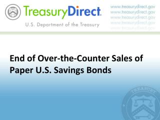 End of Over-the-Counter Sales of Paper U.S. Savings Bonds