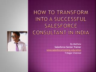 How to Transform into a Successful Salesforce Consultant in India