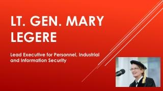 Lt. Gen. Mary Legere - Lead Executive for Personnel, Industrial and Information Security