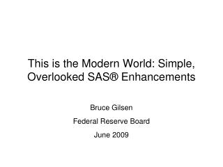 This is the Modern World: Simple, Overlooked SAS  Enhancements