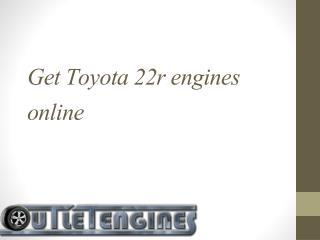 Get Toyota 22r engines online