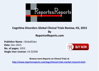 Cognitive Disorders Global Clinical Trials Review H2 2015