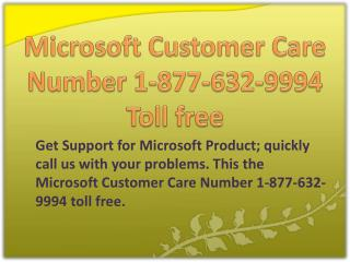 Microsoft Customer Care Number !!!&!!! 1-877-632-9994 toll free