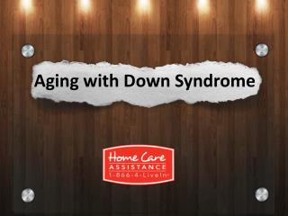 Aging with Down Syndrome by Home Care Assistance York