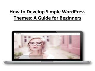 How to Develop Simple WordPress Themes A Guide for Beginners