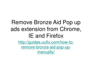 How to Remove Bronze Aid Pop up Manually