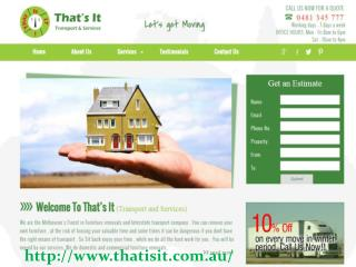 Removalists Melbourne - That is it Transport & Removal Services