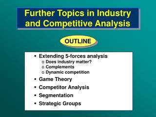Further Topics in Industry and Competitive Analysis