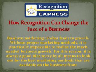 How Recognition Can Change the Face of a Business