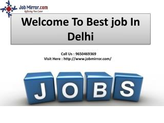 Best Job Consultants Delhi,Ncr: : 9650469404