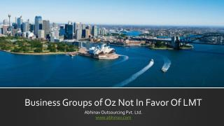 Business Groups of Oz Not In Favor Of LMT