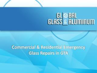 Commercial & Residential Emergency Glass Repairs in GTA