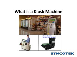 What is a Kiosk Machine