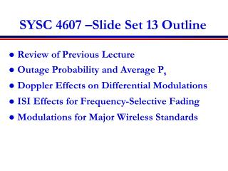SYSC 4607  Slide Set 13 Outline