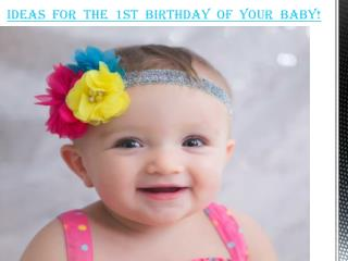 Ideas for the 1st birthday of your baby!