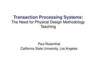 Transaction Processing Systems: The Need for Physical Design Methodology Teaching