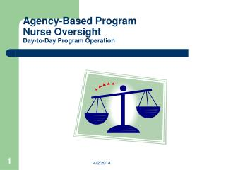 Agency-Based Program Nurse Oversight  Day-to-Day Program Operation