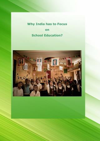 Why India has to Focus on School Education?