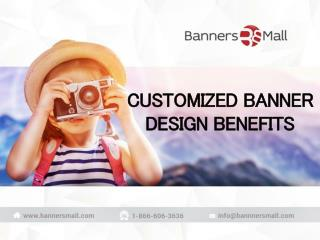 CUSTOMIZED BANNER DESIGN BENEFITS