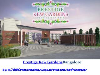 Prestige Kew Gardens Yemalur Real Estate East Bangalore