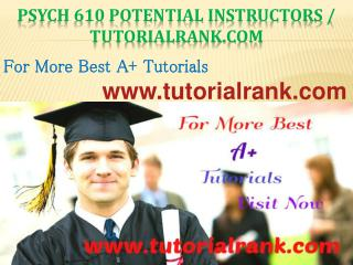 PSYCH 610 Potential Instructors / tutorialrank.com