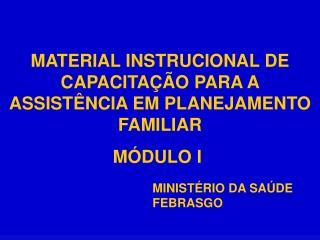 MATERIAL INSTRUCIONAL DE CAPACITA  O PARA A ASSIST NCIA EM PLANEJAMENTO FAMILIAR