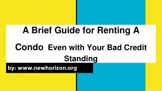 Renting A Condo Even With Your Bad credit Standing