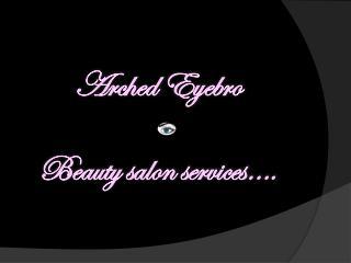 Arched Eyebro Place Beauty Salon Services