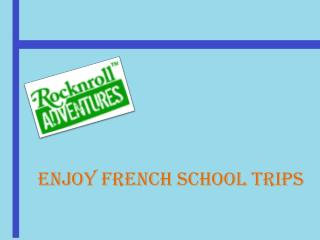 Trips to France for School Students