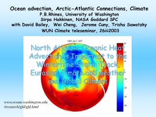 Ocean advection, Arctic-Atlantic Connections, Climate P.B.Rhines, University of Washington Sirpa Hakkinen, NASA Goddard