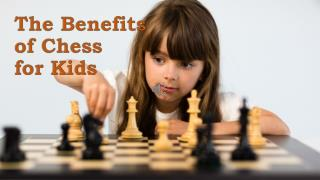 The Benefits Of Chess For Kids