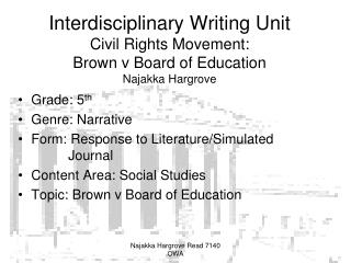 Interdisciplinary Writing Unit Civil Rights Movement:  Brown v Board of Education Najakka Hargrove