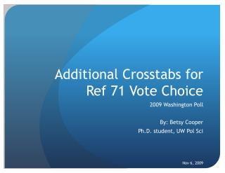 Additional Crosstabs for Ref 71 Vote Choice