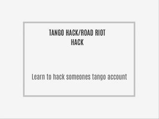 road riot hack/tango hack