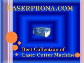Best Collection of Laser Cutter Machine - Laserprona.com