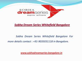Sobha Dream Series Whitefield Bangalore: 9035031118